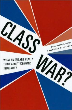 Class War?: What Americans Really Think about Economic Inequality book written by Benjamin I. Page