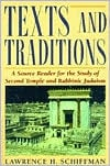 Texts and Traditions Source Book: A Source Reader for the Study of Second Temple and Rabbinic Judaism written by Lawrence H. Schiffman