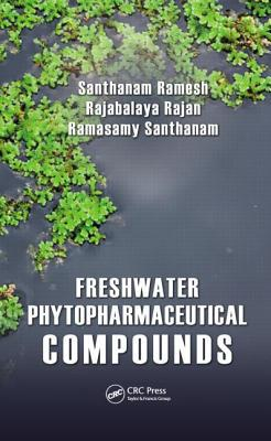 Freshwater Phytopharmaceutical Compounds written by S. Ramesh