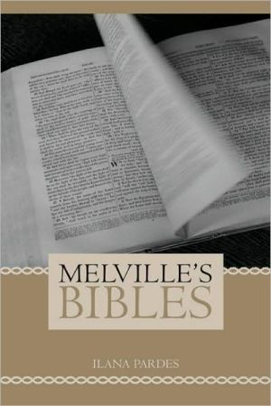 Melville's Bibles book written by Ilana Pardes