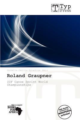 Roland Graupner written by Cornelia Cecilia Eglantine