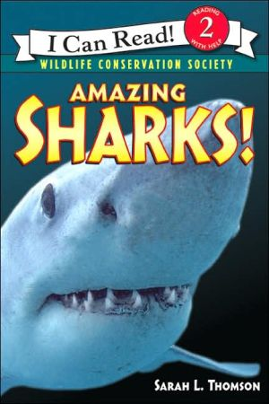 Amazing Sharks! (I Can Read Book Series) (Level 2) written by Sarah L. Thomson