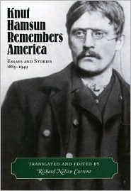 Knut Hamsun Remembers America: Essays and Stories, 1885-1949 book written by Richard Nelson Current