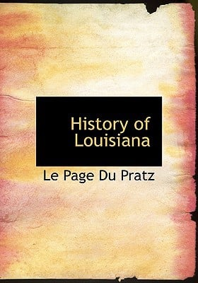 History of Louisiana written by Le Page Pratz