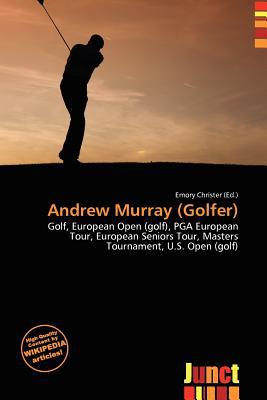 Andrew Murray (Golfer) written by Emory Christer
