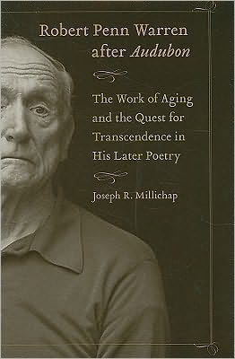 Robert Penn Warren after Audubon: The Work of Aging and the Quest for Transcendence in His Later Poetry book written by Joseph R. Millichap