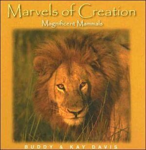 Marvels Of Creation ''Magnificent Mammals book written by Buddy Davis