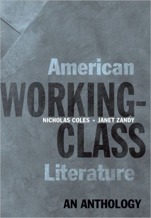 American Working-Class Literature: An Anthology written by Nicholas Coles