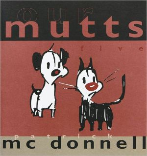 Our Mutts: Five, Vol. 5 written by Patrick McDonnell