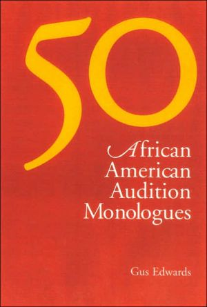 50 African American Audition Monologues book written by Gus Edwards