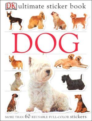 Dog (Ultimate Sticker Books Series) book written by DK Publishing