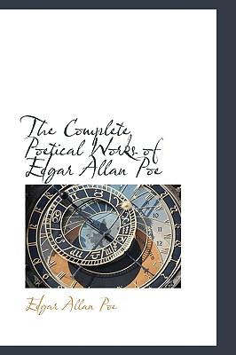 The Complete Poetical Works of Edgar Allan Poe book written by Poe, Edgar Allan