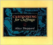 Cartooning for suffrage book written by Elisabeth Israels Perry