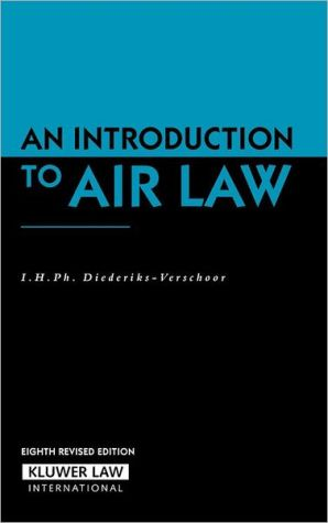Introduction to Air Law book written by I.H.Ph. Diederiks-Verschoor