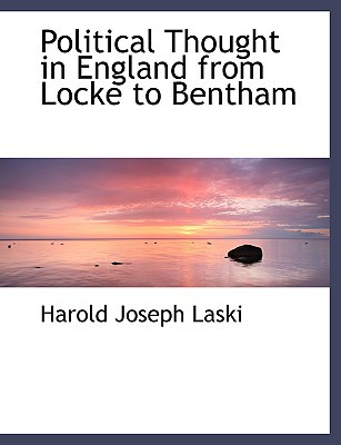 Political Thought in England from Locke to Bentham written by Laski, Harold Joseph