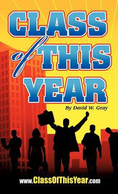 Class of This Year written by David W. Gray