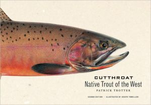 Cutthroat: Native Trout of the West book written by Patrick Trotter