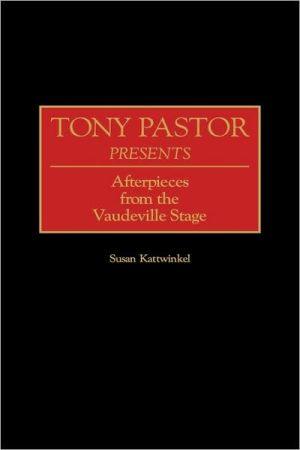 Tony Pastor Presents, Vol. 82 book written by Susan Kattwinkel