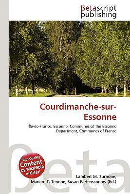 Courdimanche-Sur-Essonne written by Lambert M. Surhone