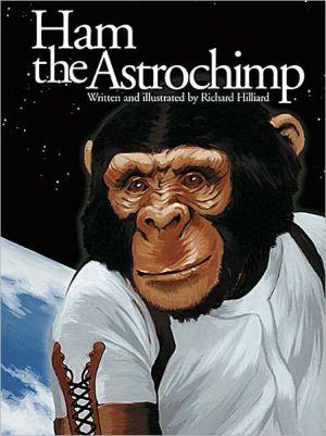 Ham the Astrochimp book written by Richard Hilliard