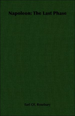 Napoleon the Last Phase book written by Earl of Rosebury