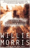 North Toward Home book written by Willie Morris