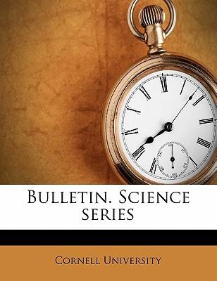 Bulletin. Science Series book written by Cornell University
