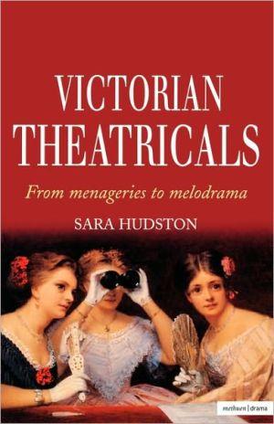 Victorian Theatricals book written by Sara Hudston