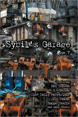 Sybil's Garage No. 7 book written by Hal Duncan
