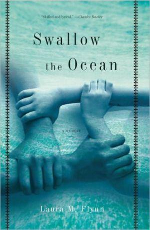 Swallow the Ocean: A Memoir book written by Laura M. Flynn