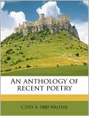 An Anthology of Recent Poetry book written by L. D. Walters