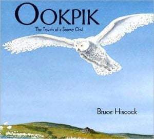 Ookpik: The Travels of a Snowy Owl book written by Bruce Hiscock