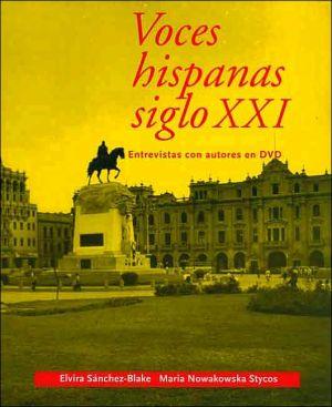 Voces hispanas siglo XXI: Entrevistas con autores en DVD written by Elvira Sanchez-Blake