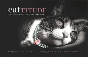 Cattitude: The Feline Guide to Being Fabulous book written by Kim Levin