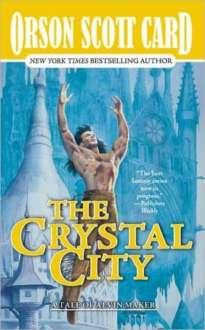 Crystal City (Alvin Maker Series #6) book written by Orson Scott Card