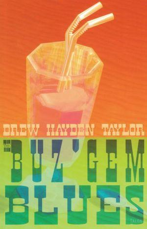 Buz'gem Blues book written by Drew Hayden Taylor