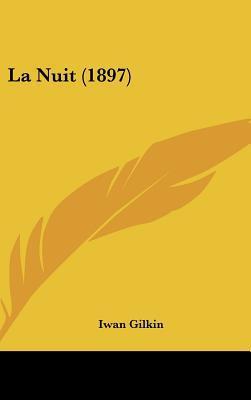 La Nuit (1897) written by Gilkin, Iwan