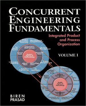 Concurrent Engineering Fundamentals book written by Biren Prasad