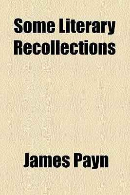 Some Literary Recollections book written by Payn, James