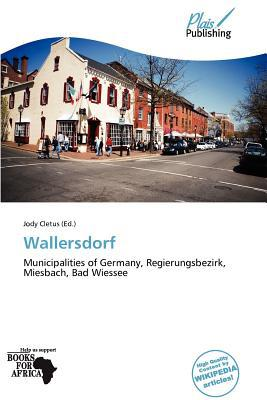 Wallersdorf written by Jody Cletus