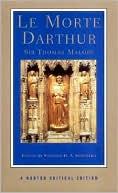 Le Morte D'Arthur (Norton Critical Edition) book written by Thomas Malory