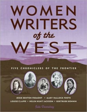 Women Writers of the West: Five Chroniclers of the Frontier book written by Julie Danneberg