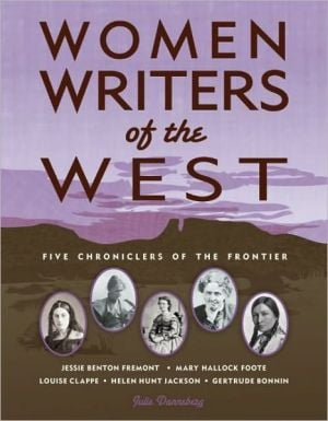 Women Writers of the West: Five Chroniclers of the Frontier written by Julie Danneberg