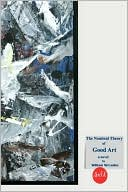The Nominal Theory of Good Art book written by William McCauley