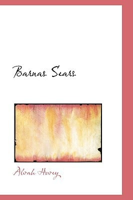 Barnas Sears book written by Hovey, Alvah
