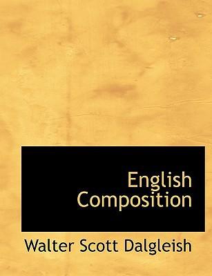 English Composition book written by Dalgleish, Walter Scott