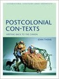 Postcolonial Con-Texts: Writing Back to the Canon written by John Thieme
