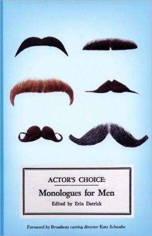 Actor's Choice: Monologues for Men book written by Erin Detrick