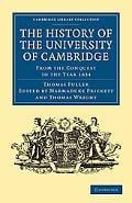 The History of the University of Cambridge: From the Conquest to the Year 1634 (Cambridge Li... written by Thomas Fuller