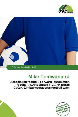 Mike Temwanjera written by Columba Sara Evelyn